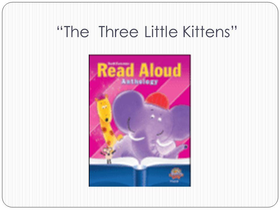 """""""The Three Little Kittens"""""""