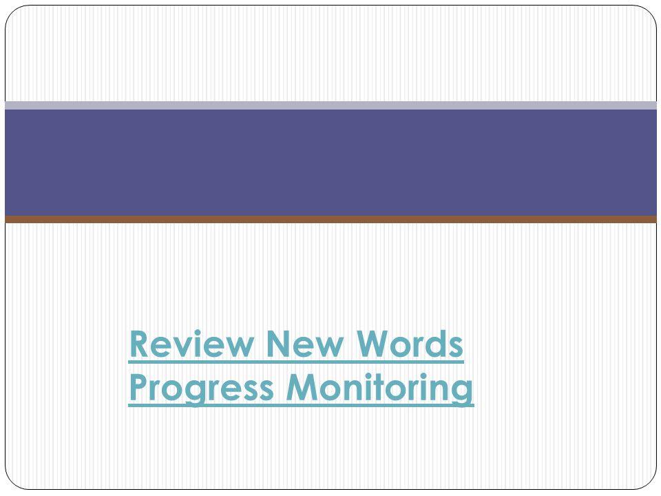 New Words Progress Monitoring