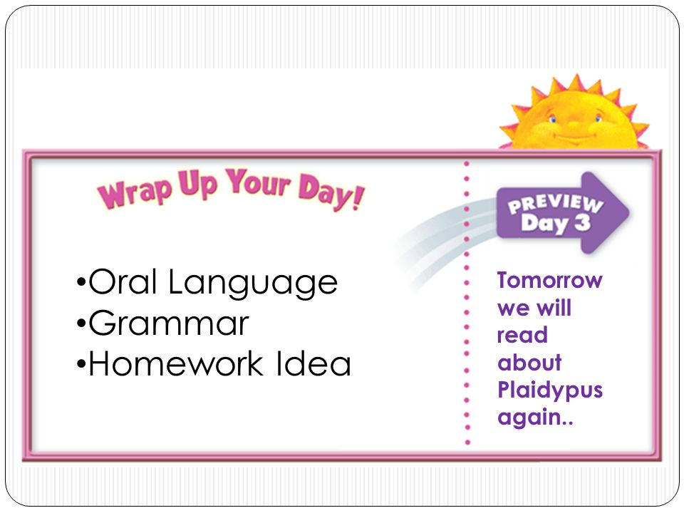 Oral Language Grammar Homework Tomorrow we will read about the animals going to school again Oral Language Grammar Homework Idea Tomorrow we will read