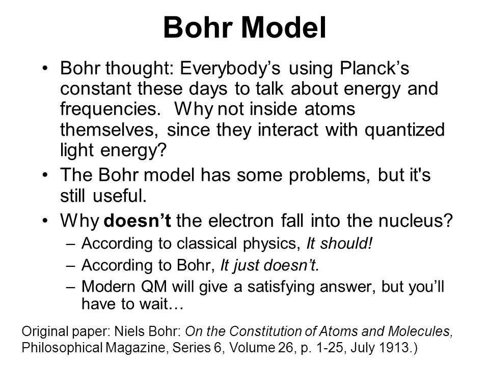 Bohr Model Bohr thought: Everybody's using Planck's constant these days to talk about energy and frequencies.