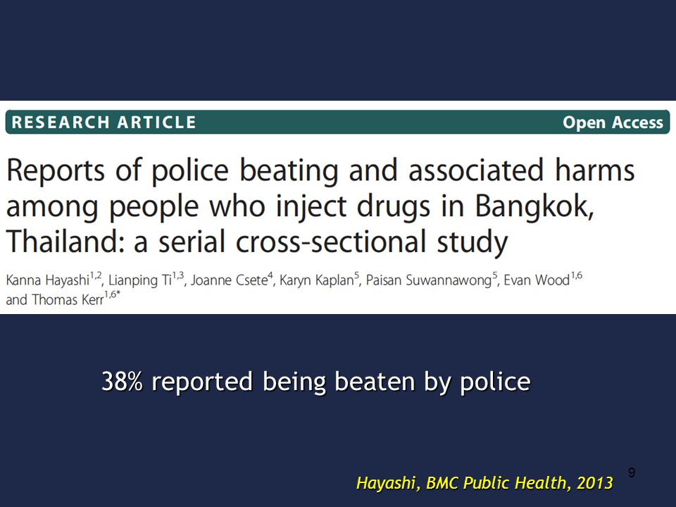 9 Hayashi, BMC Public Health, 2013 38% reported being beaten by police