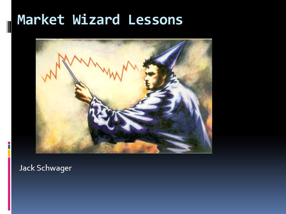 Market Wizard Lessons Jack Schwager