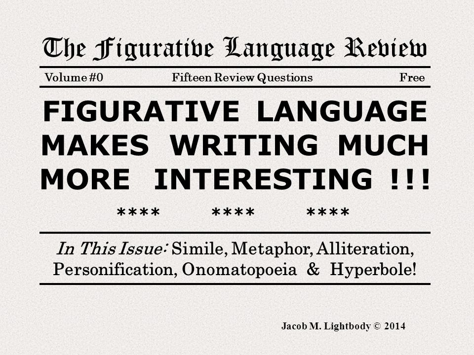 The Figurative Language Review Volume #0 Fifteen Review Questions Free FIGURATIVE LANGUAGE MAKES WRITING MUCH MORE INTERESTING .