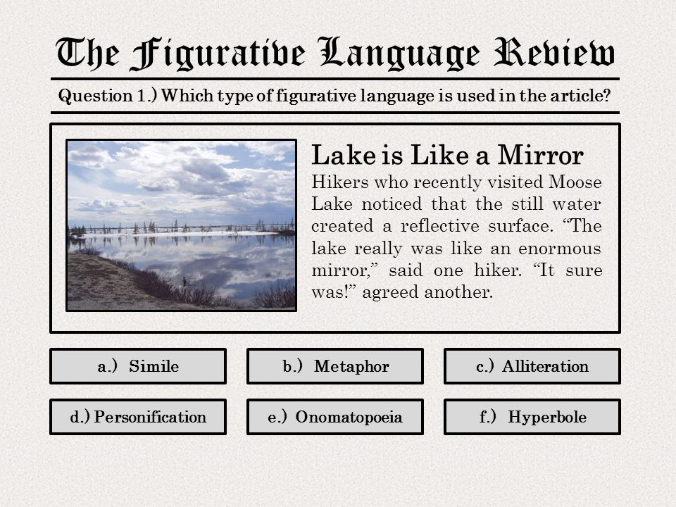 The Figurative Language Review Question 11.) Which type of figurative language is used in the article.