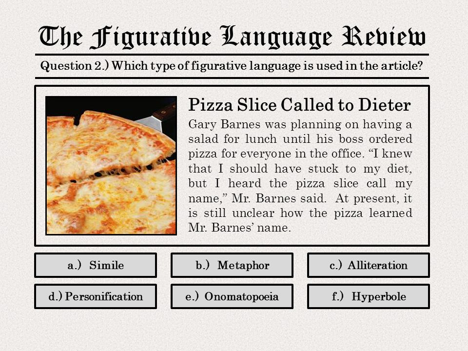 The Figurative Language Review Question 2.) Which type of figurative language is used in the article.