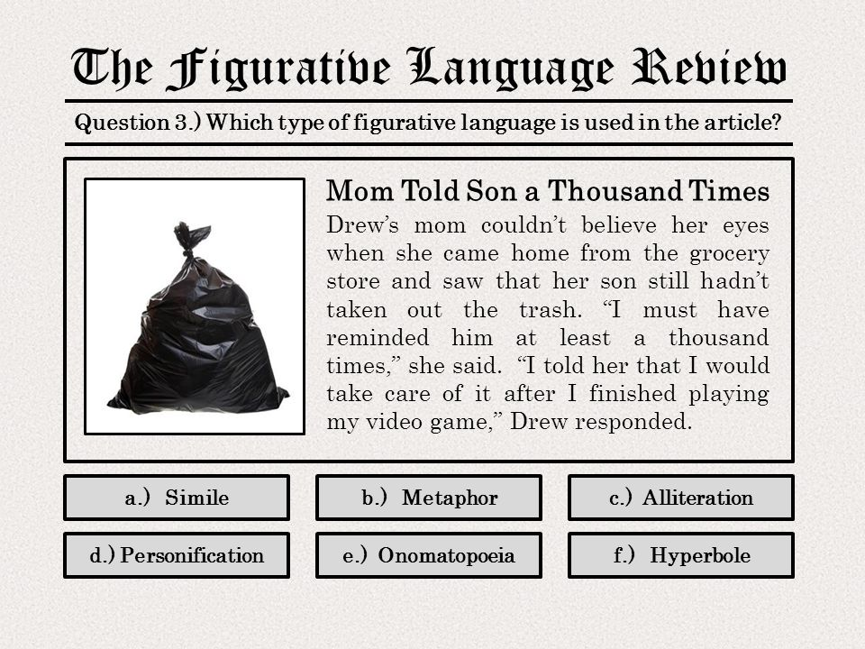 The Figurative Language Review Question 13.) Which type of figurative language is used in the article.