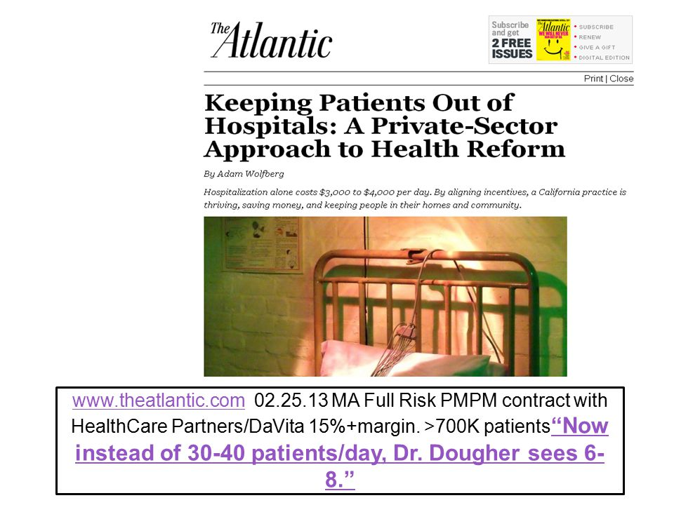 www.theatlantic.comwww.theatlantic.com 02.25.13 MA Full Risk PMPM contract with HealthCare Partners/DaVita 15%+margin.