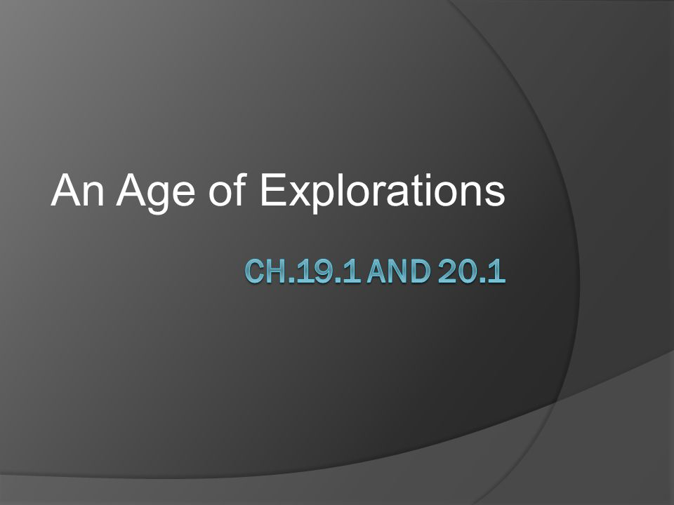 An Age of Explorations