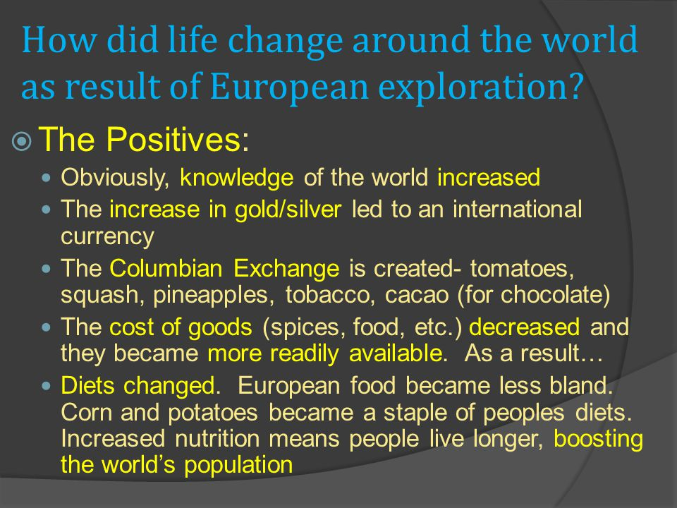 How did life change around the world as result of European exploration.