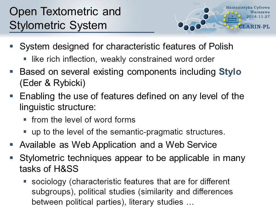 Open Textometric and Stylometric System  System designed for characteristic features of Polish  like rich inflection, weakly constrained word order