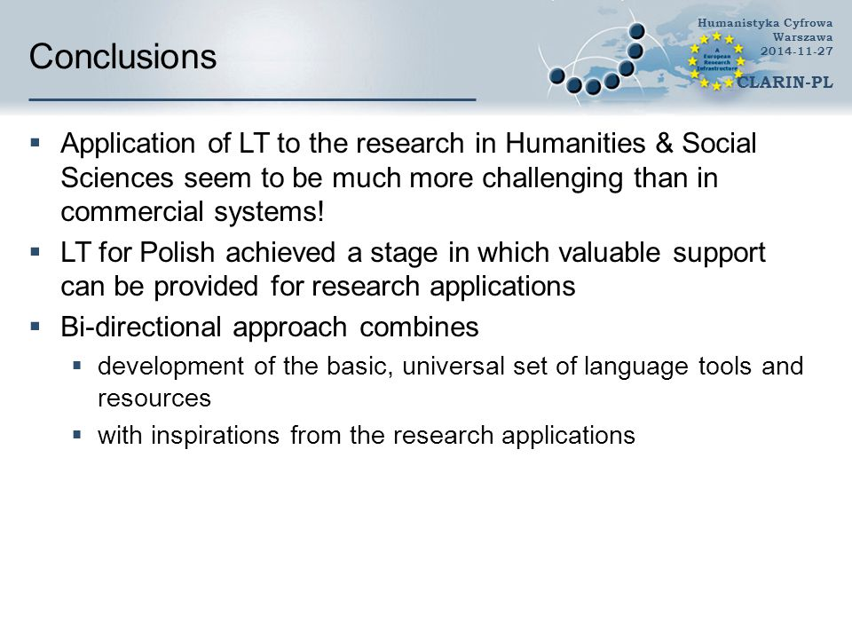 Conclusions  Application of LT to the research in Humanities & Social Sciences seem to be much more challenging than in commercial systems.