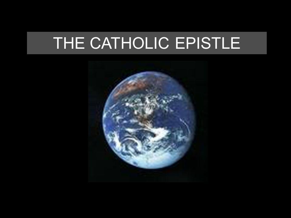 THE CATHOLIC EPISTLE