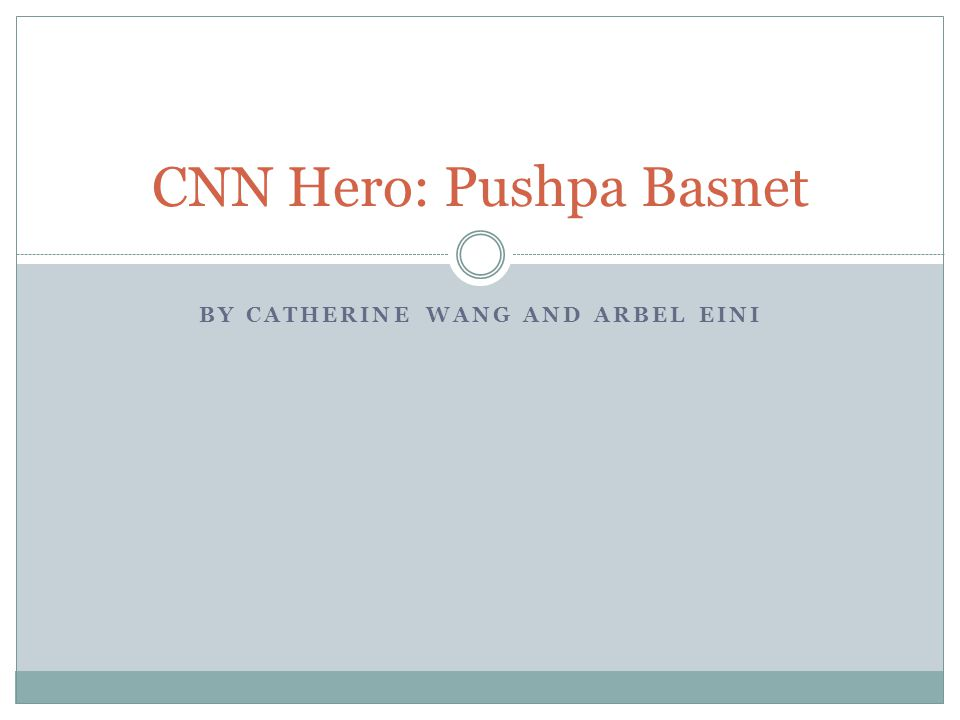 BY CATHERINE WANG AND ARBEL EINI CNN Hero: Pushpa Basnet
