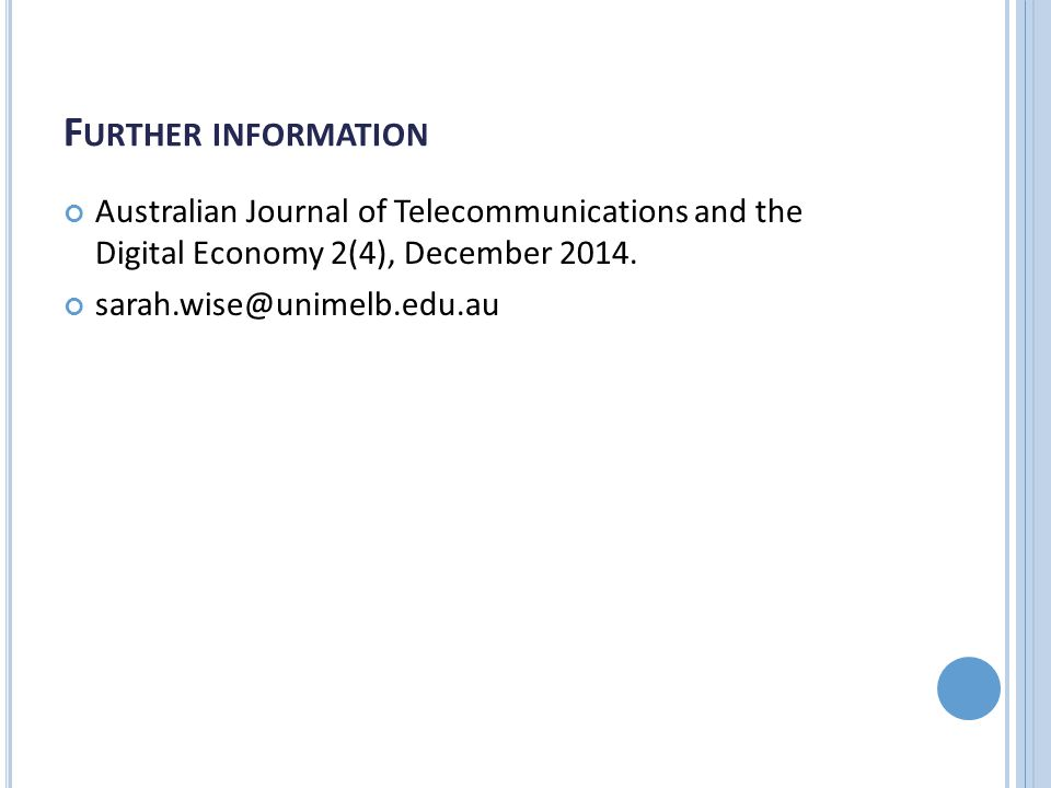 F URTHER INFORMATION Australian Journal of Telecommunications and the Digital Economy 2(4), December 2014.