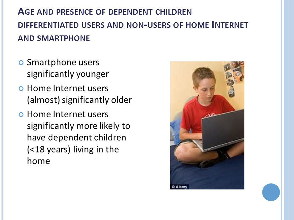 A GE AND PRESENCE OF DEPENDENT CHILDREN DIFFERENTIATED USERS AND NON - USERS OF HOME I NTERNET AND SMARTPHONE Smartphone users significantly younger H