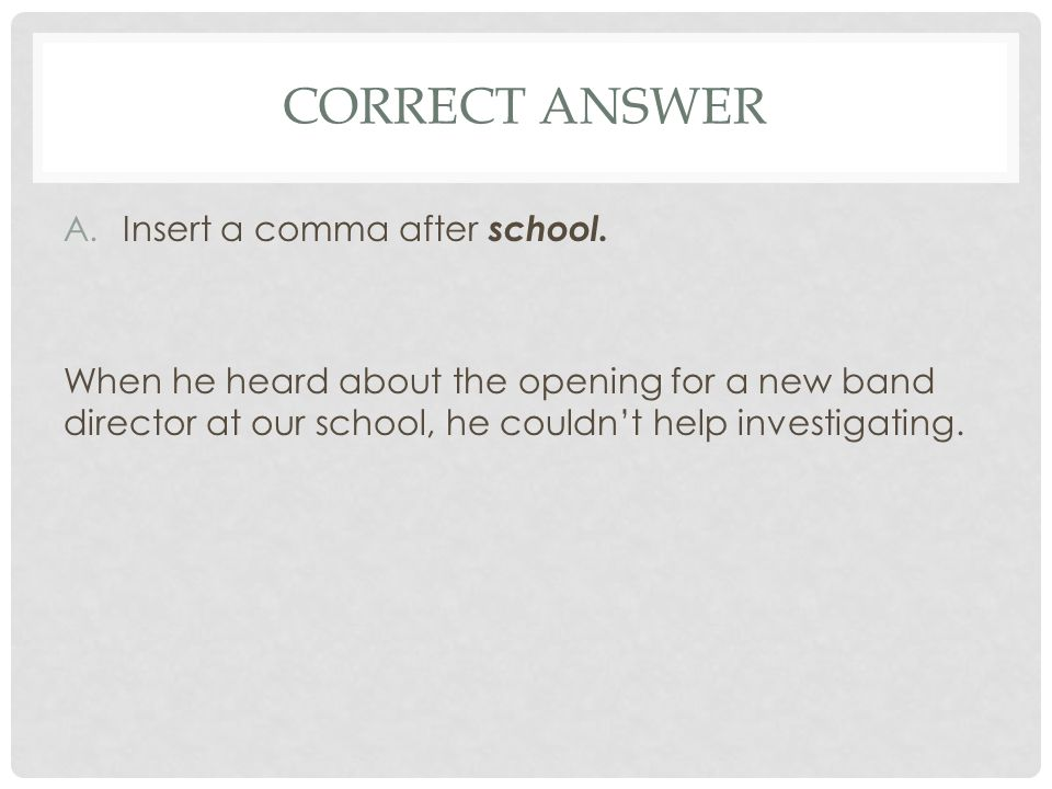 CORRECT ANSWER A.Insert a comma after school.