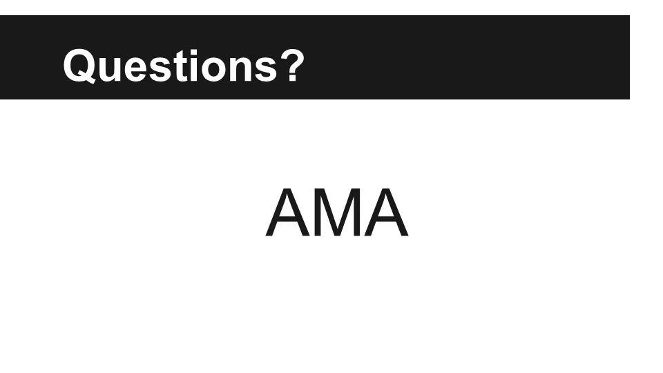 Questions AMA