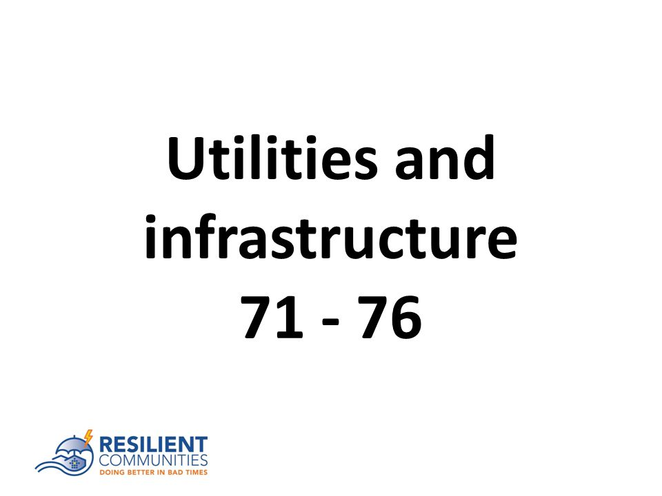 Utilities and infrastructure 71 - 76