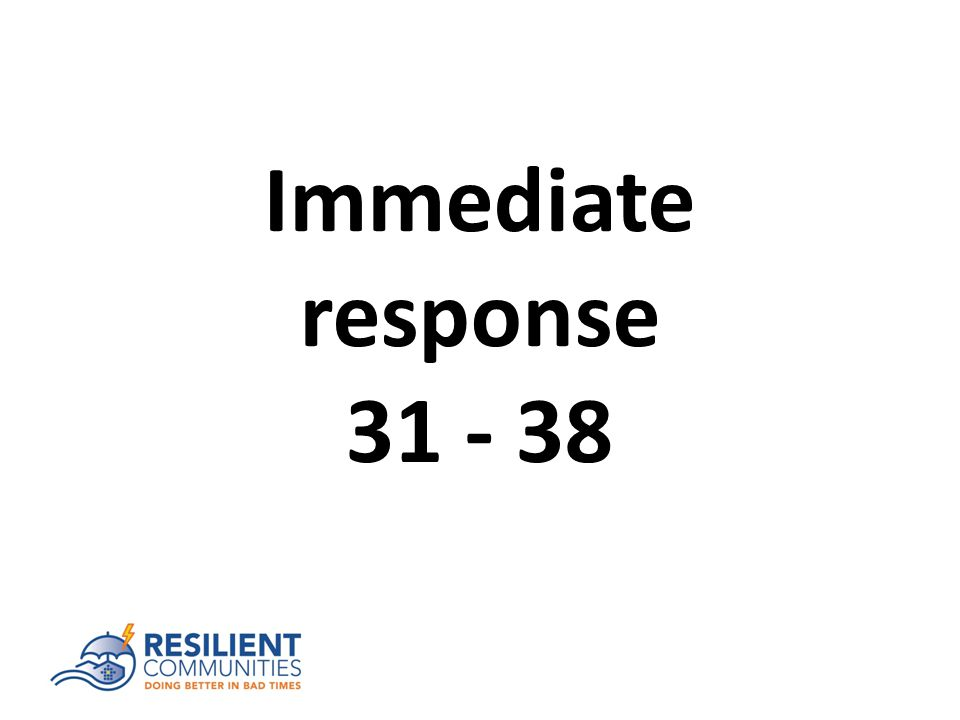 Immediate response 31 - 38
