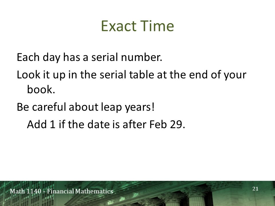 Math 1140 - Financial Mathematics Exact Time Each day has a serial number.