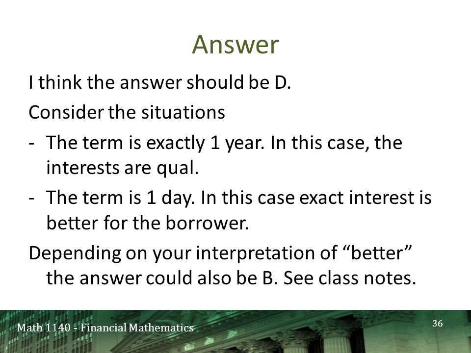 Math 1140 - Financial Mathematics Answer I think the answer should be D.