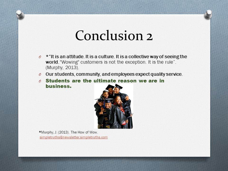 "Conclusion 2 O *""It is an attitude. It is a culture. It is a collective way of seeing the world."