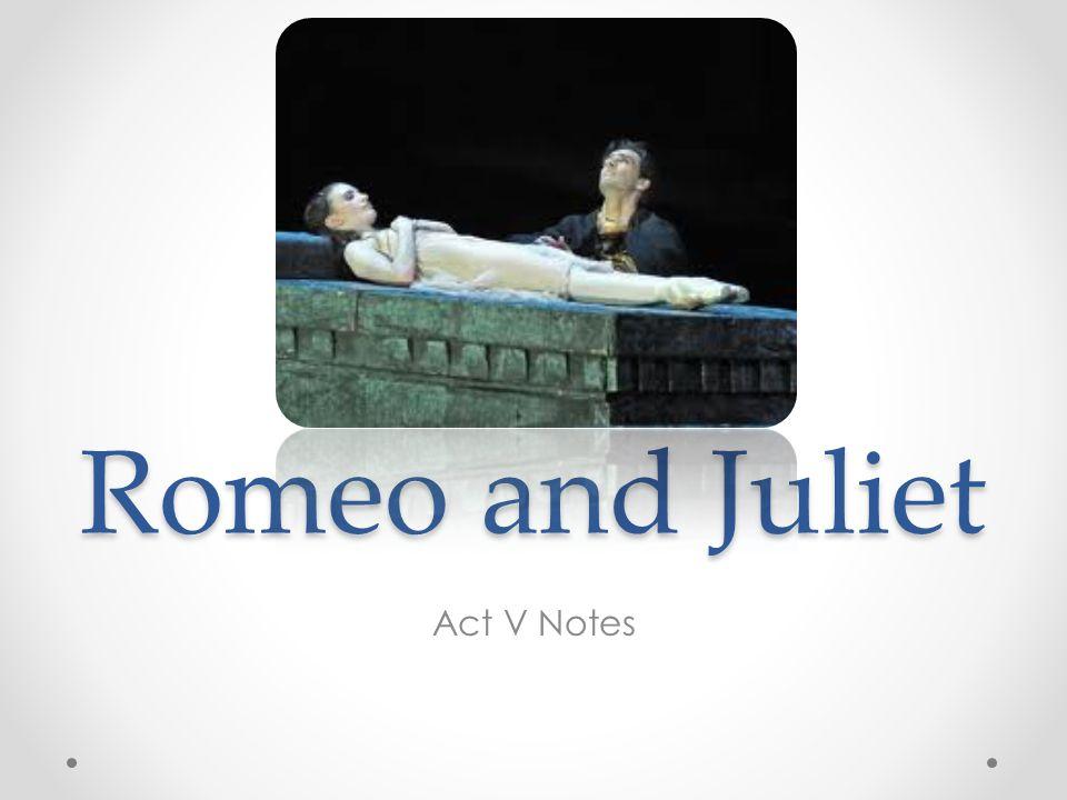 Act V, Scene 1 Scene 1: Set in Mantua on Wednesday morning.