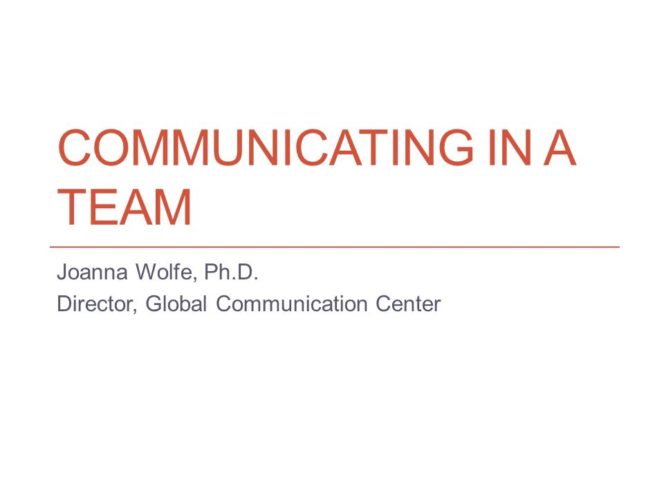 The Global Communication Center Director, Joanna Wolfe, Ph.D.