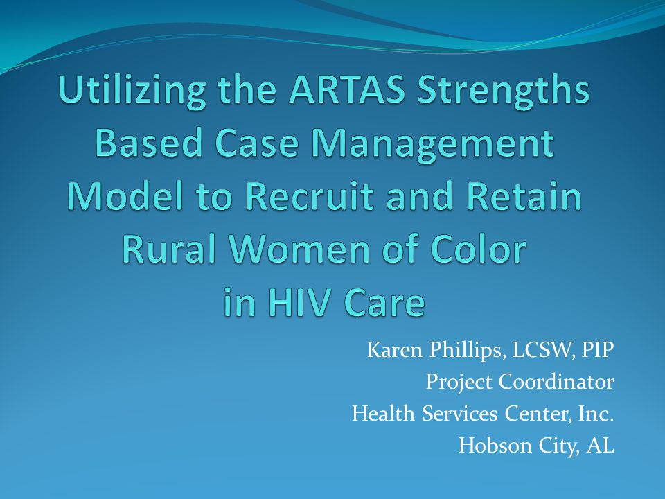 Karen Phillips, LCSW, PIP Project Coordinator Health Services Center, Inc. Hobson City, AL