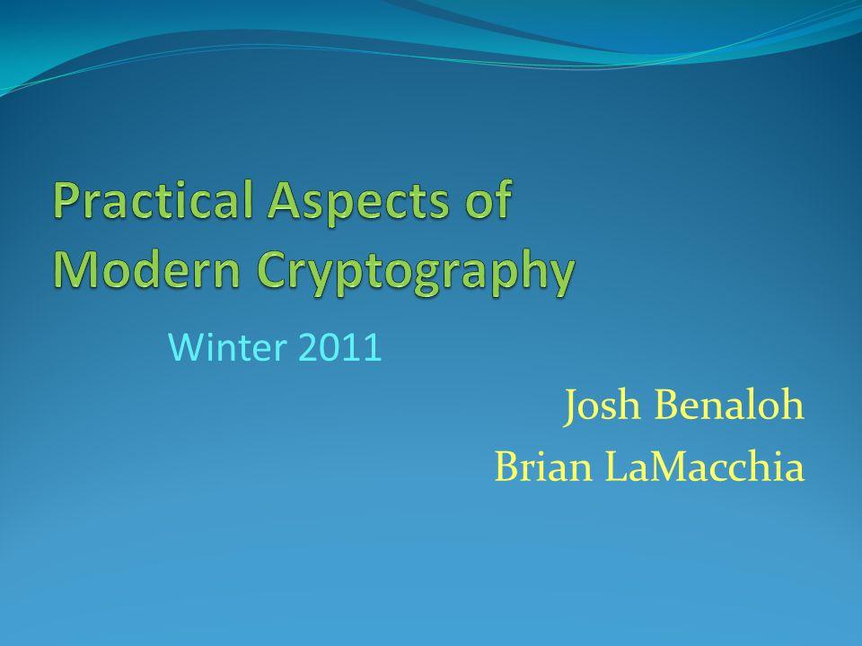 Josh Benaloh Brian LaMacchia Winter 2011