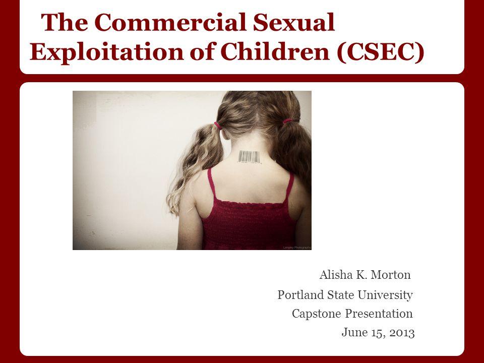 The Commercial Sexual Exploitation of Children (CSEC) Alisha K.
