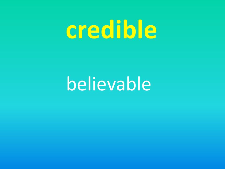 credible believable