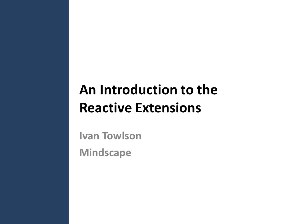 An Introduction to the Reactive Extensions Ivan Towlson Mindscape