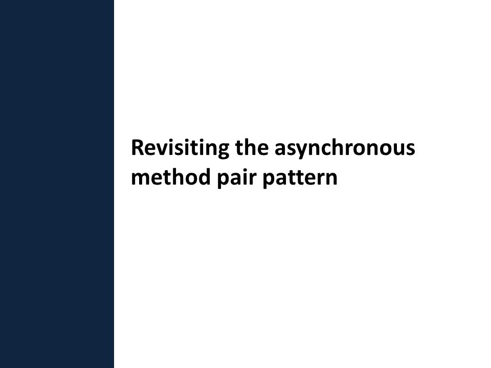 Revisiting the asynchronous method pair pattern