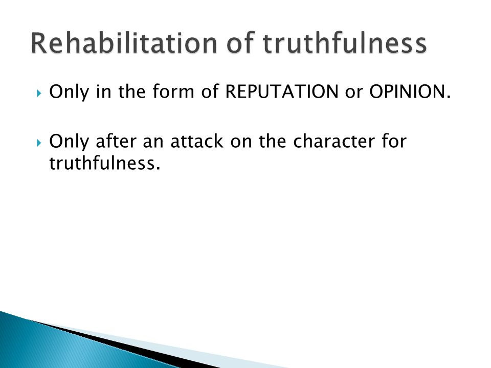  Only in the form of REPUTATION or OPINION.  Only after an attack on the character for truthfulness.
