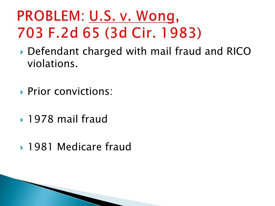  Defendant charged with mail fraud and RICO violations.  Prior convictions:  1978 mail fraud  1981 Medicare fraud