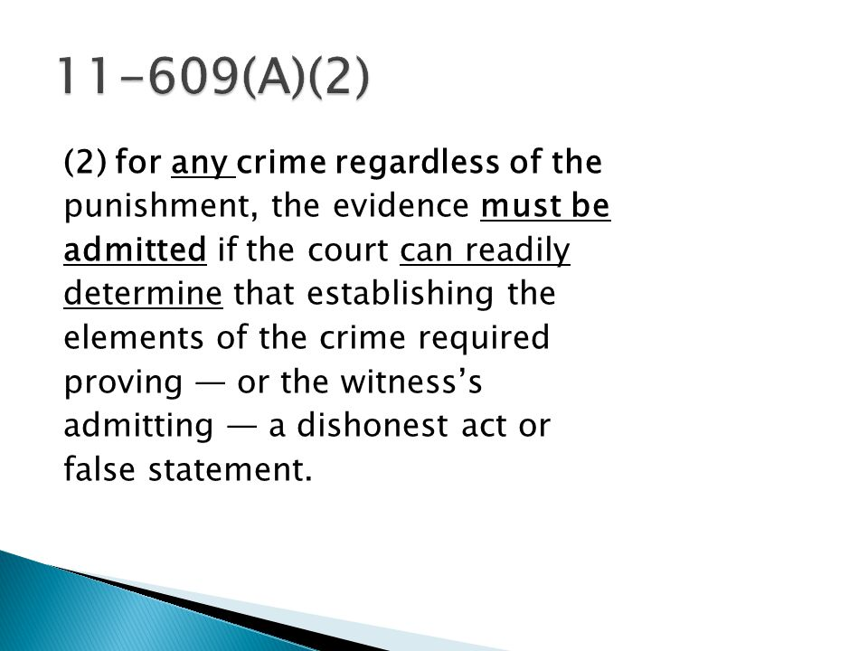 (2) for any crime regardless of the punishment, the evidence must be admitted if the court can readily determine that establishing the elements of the crime required proving — or the witness's admitting — a dishonest act or false statement.