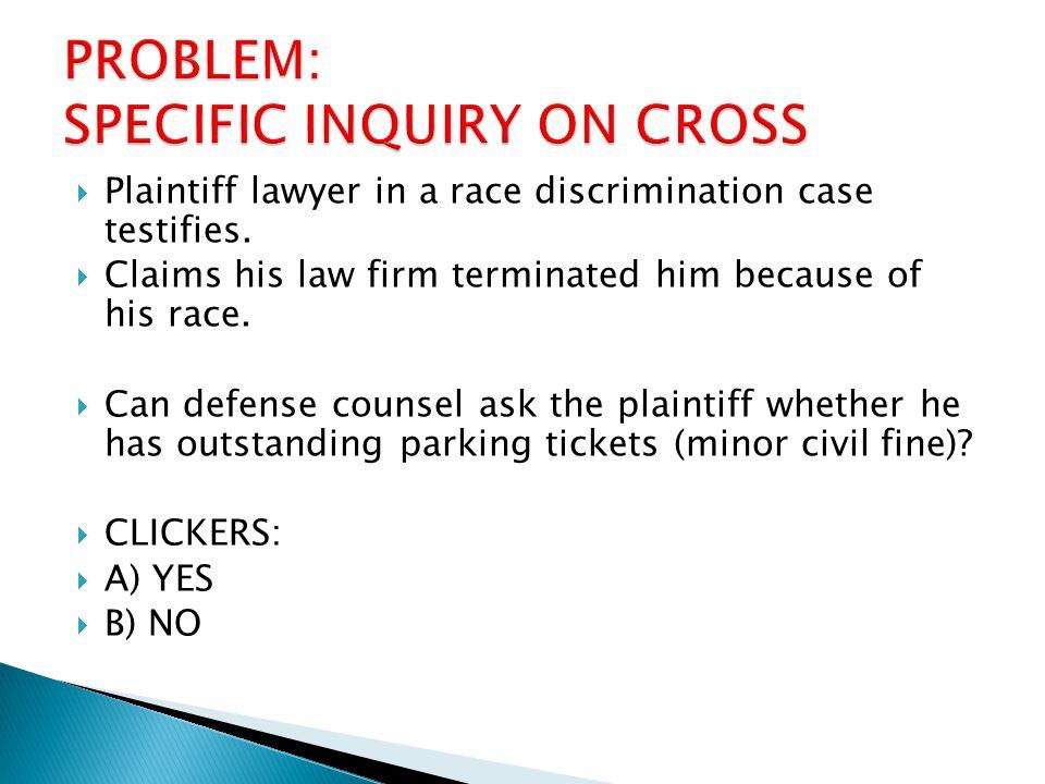  Plaintiff lawyer in a race discrimination case testifies.