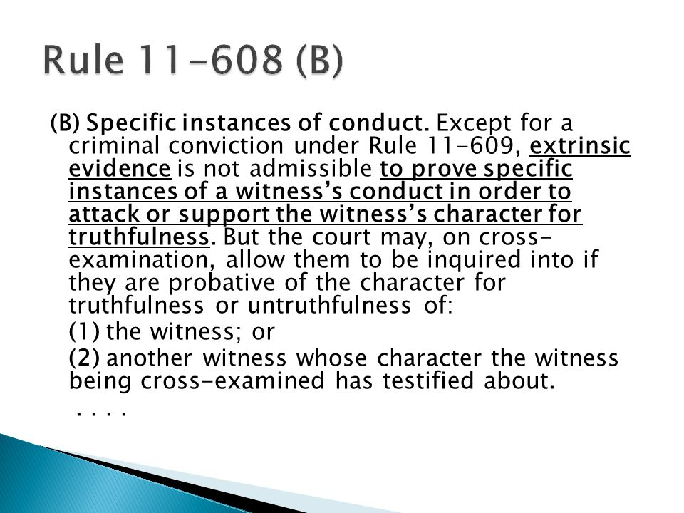 (B) Specific instances of conduct.
