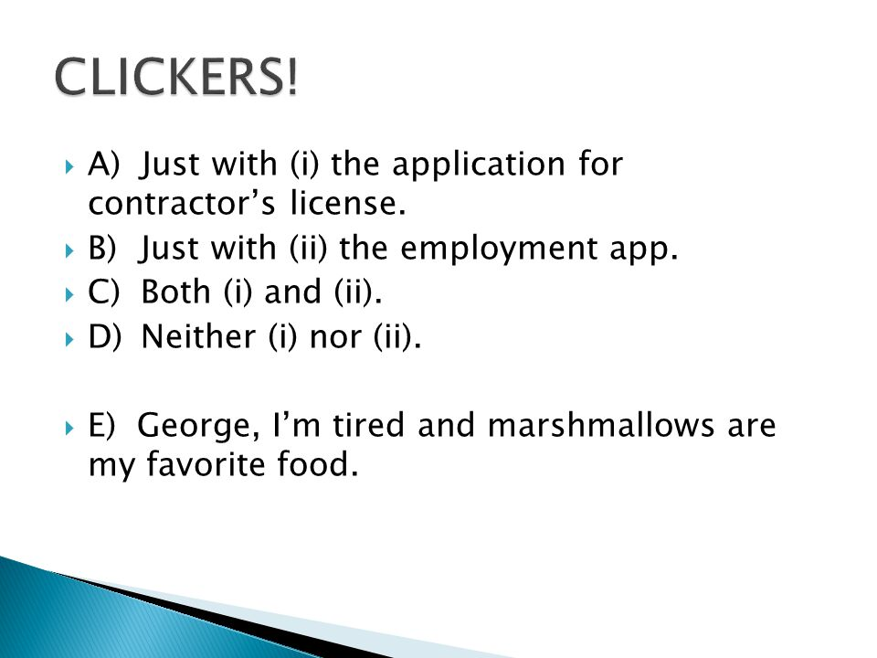  A) Just with (i) the application for contractor's license.  B) Just with (ii) the employment app.  C) Both (i) and (ii).  D) Neither (i) nor (ii)