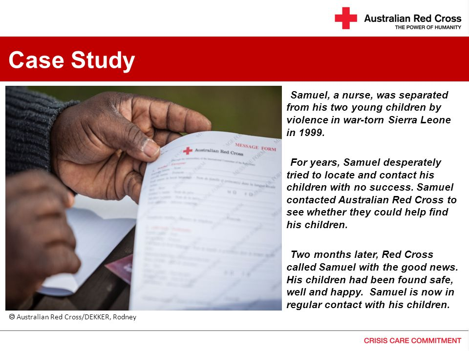 Case Study  Australian Red Cross/DEKKER, Rodney Samuel, a nurse, was separated from his two young children by violence in war-torn Sierra Leone in 1999.