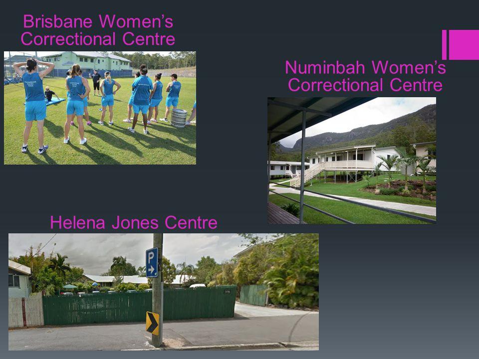 Brisbane Women's Correctional Centre Helena Jones Centre Numinbah Women's Correctional Centre