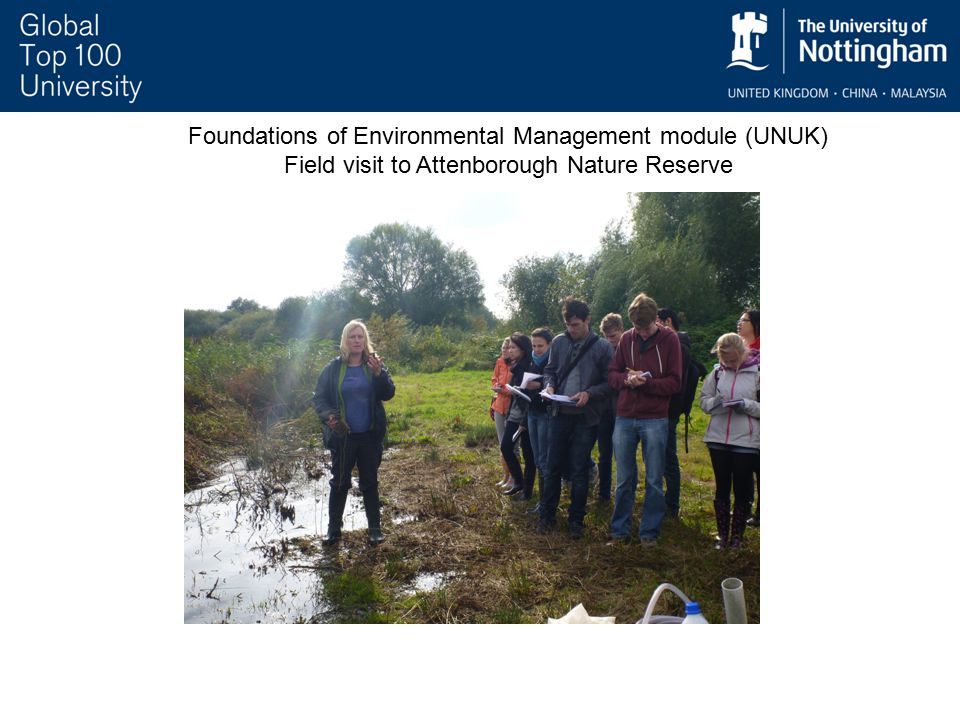 Foundations of Environmental Management module (UNUK) Field visit to Attenborough Nature Reserve
