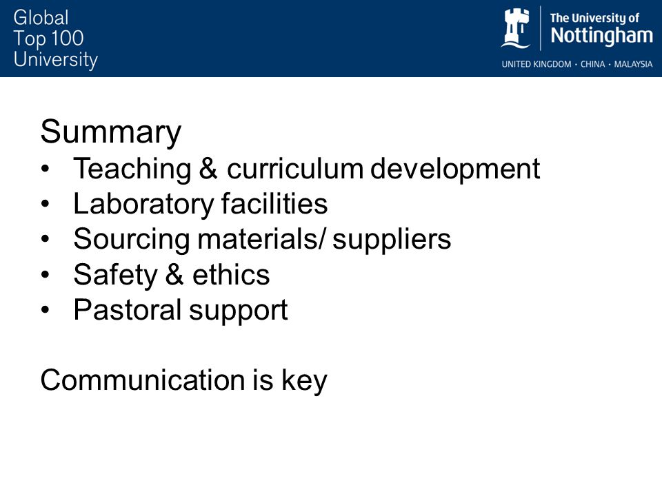 Summary Teaching & curriculum development Laboratory facilities Sourcing materials/ suppliers Safety & ethics Pastoral support Communication is key