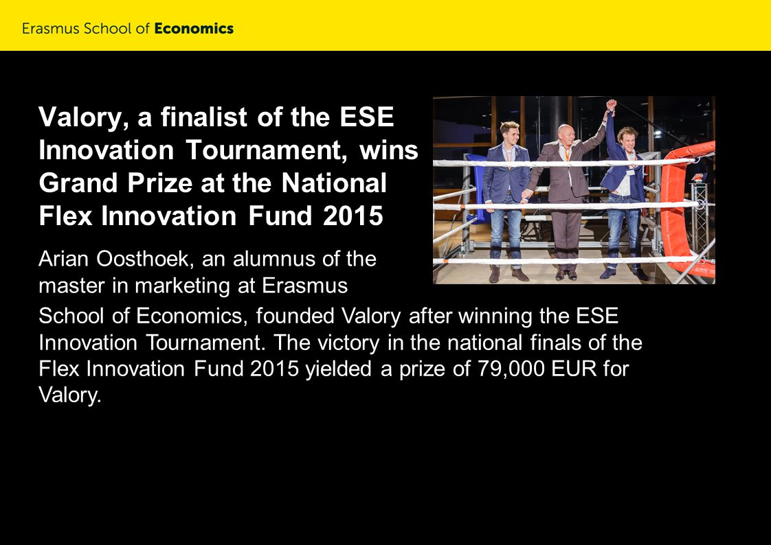 Valory, a finalist of the ESE Innovation Tournament, wins Grand Prize at the National Flex Innovation Fund 2015 Arian Oosthoek, an alumnus of the mast