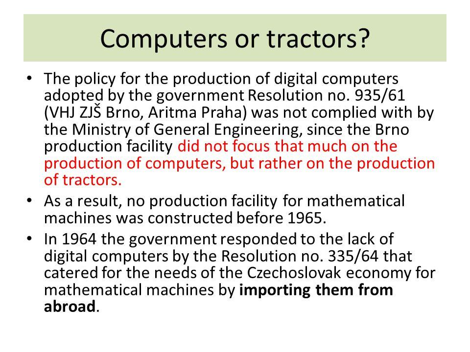 Computers or tractors.