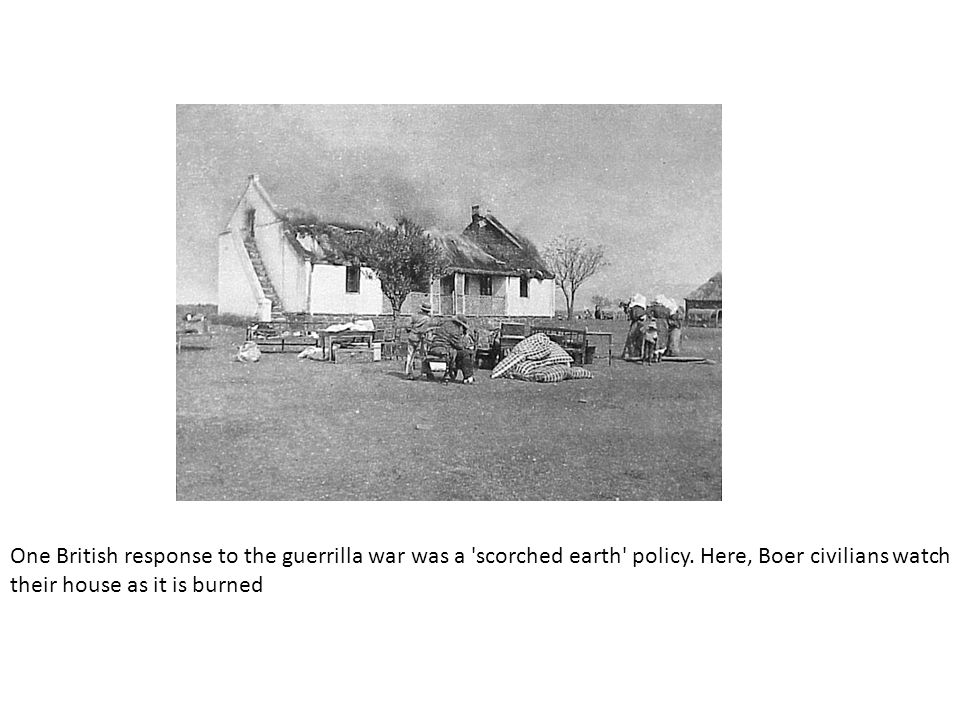 One British response to the guerrilla war was a 'scorched earth' policy. Here, Boer civilians watch their house as it is burned