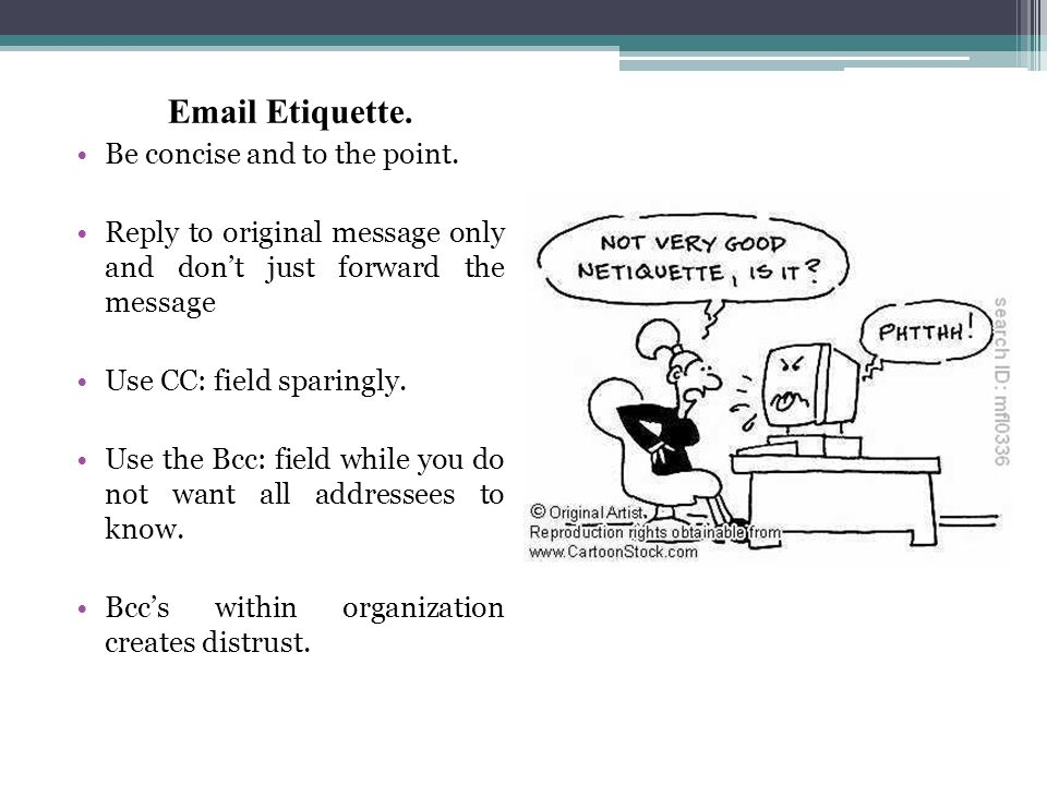 Email Etiquette.Be concise and to the point.