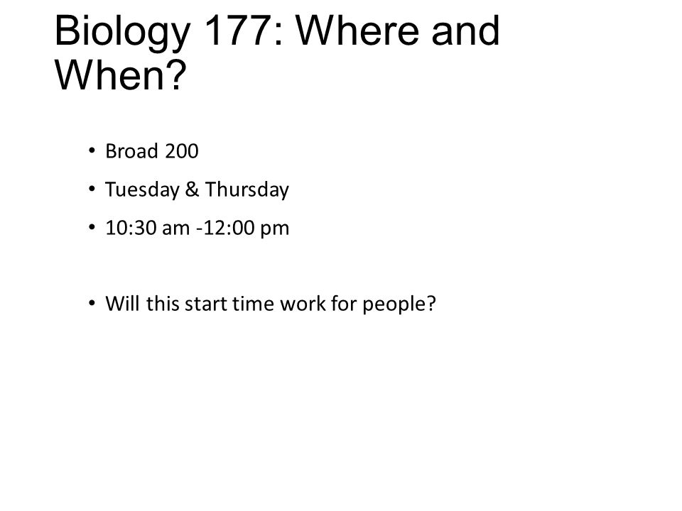 Biology 177: Where and When.