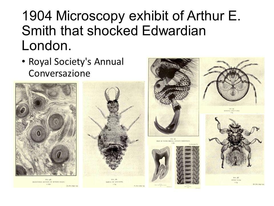1904 Microscopy exhibit of Arthur E.Smith that shocked Edwardian London.